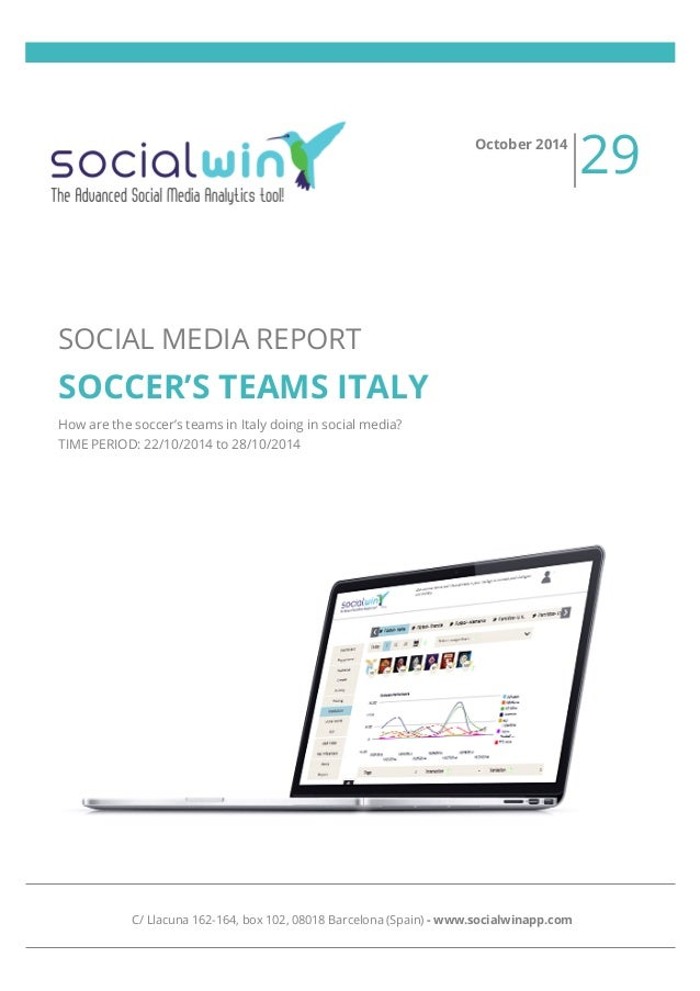 SOCIAL MEDIA REPORT  SOCCER'S TEAMS ITALY  How are the soccer's teams in Italy doing in social media?  TIME PERIOD: 22/10/...