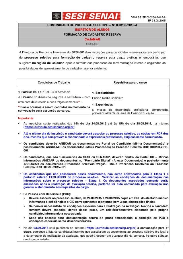 DRH SS SE 000230-2015-A SP 24.08.2015 1 COMUNICADO DE PROCESSO SELETIVO – Nº 000230-2015-A INSPETOR DE ALUNOS FORMAÇÃO DE ...