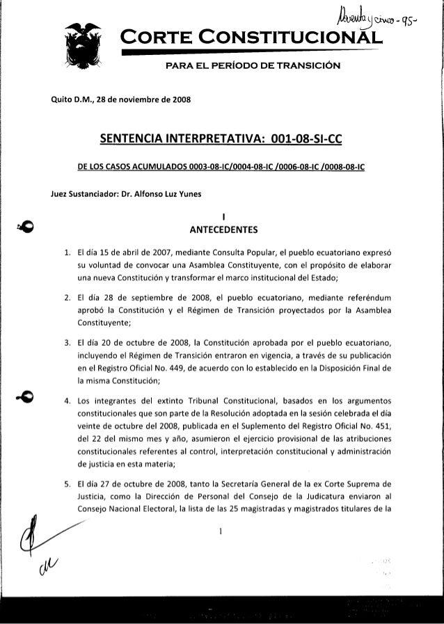 Corte Constitucional PARA EL PERÍODO DE TRANSICIÓN  Quito D.M., 28 de noviembre de 2008  SENTENCIA INTERPRETATIVA: 001-08-...