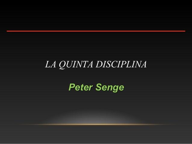 LA QUINTA DISCIPLINA Peter SengePeter Senge