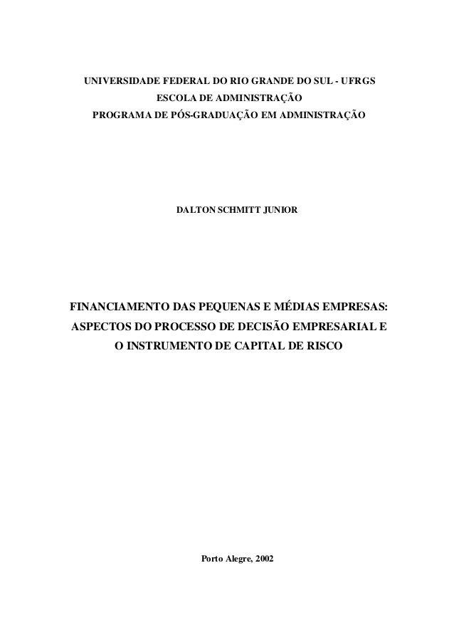 UNIVERSIDADE FEDERAL DO RIO GRANDE DO SUL - UFRGS ESCOLA DE ADMINISTRAÇÃO PROGRAMA DE PÓS-GRADUAÇÃO EM ADMINISTRAÇÃO DALTO...