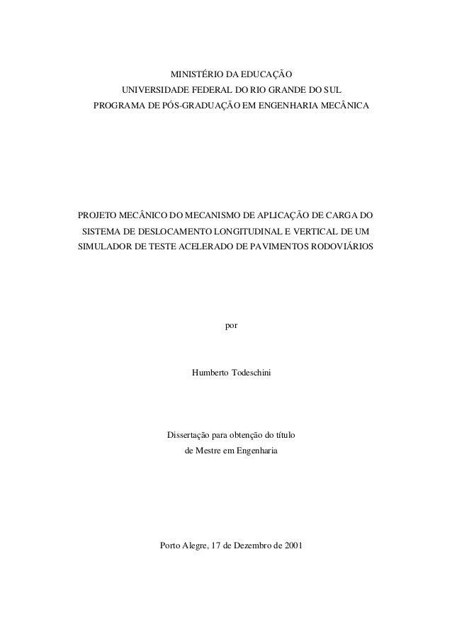 MINISTÉRIO DA EDUCAÇÃO UNIVERSIDADE FEDERAL DO RIO GRANDE DO SUL PROGRAMA DE PÓS-GRADUAÇÃO EM ENGENHARIA MECÂNICA  PROJETO...