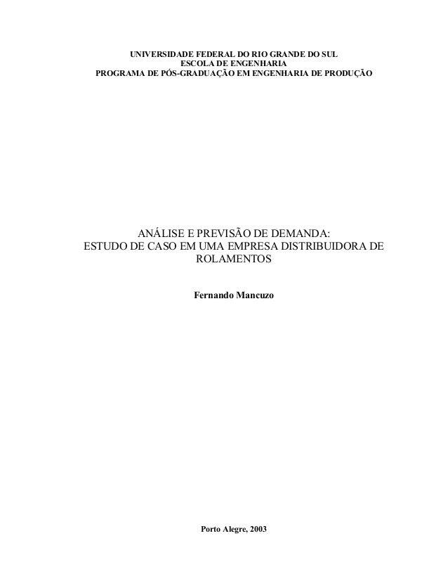 UNIVERSIDADE FEDERAL DO RIO GRANDE DO SUL                 ESCOLA DE ENGENHARIA PROGRAMA DE PÓS-GRADUAÇÃO EM ENGENHARIA DE ...
