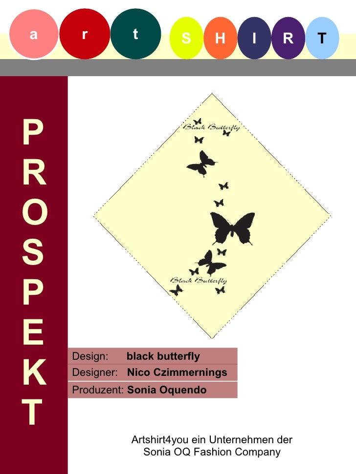 a    r         t         S      H    I      R    T     P R O S P E   Design:   black butterfly  K   Designer: Nico Czimmer...