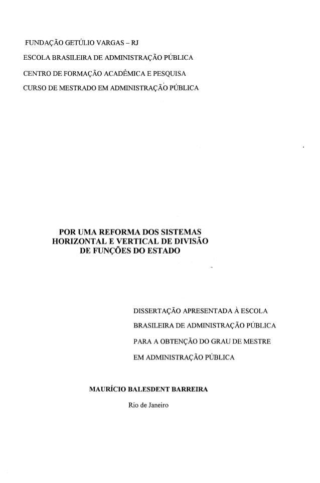 FUNDAÇÃO GETULIO VARGAS - RJ ESCOLA BRASILEIRA DE ADMINISTRAÇÃO PÚBLICA CENTRO DE FORMAÇÃO ACADÊMICA E PESQUISA CURSO DE M...