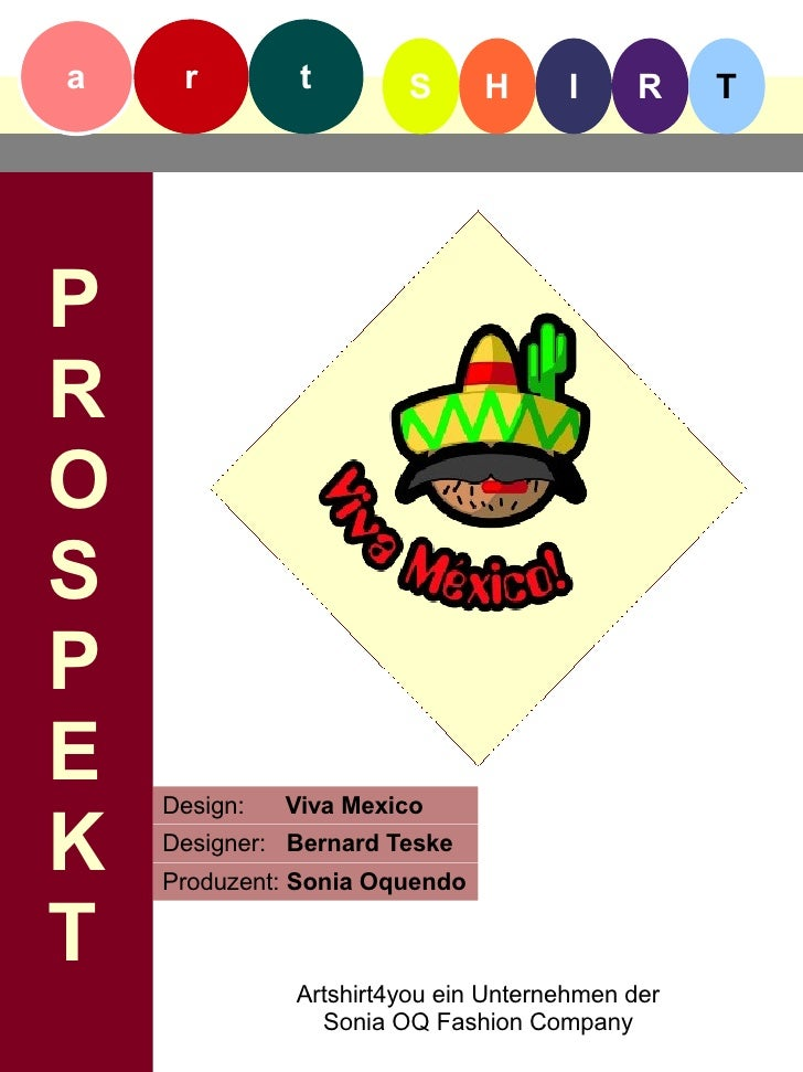 a    r         t       S       H     I      R    T     P R O S P E   Design:   Viva Mexico  K   Designer: Bernard Teske   ...