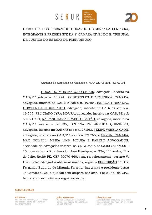 1 EXMO. SR. DES. FERNANDO EDUARDO DE MIRANDA FERREIRA, INTEGRANTE E PRESIDENTE DA 1ª CÂMARA CÍVEL DO E. TRIBUNAL DE JUSTIÇ...