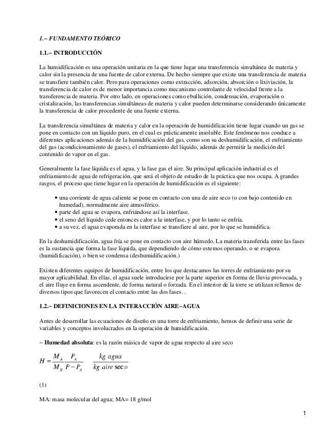 1.− FUNDAMENTO TEÓRICO1.1.− INTRODUCCIÓNLa humidificación es una operación unitaria en la que tiene lugar una transferenci...