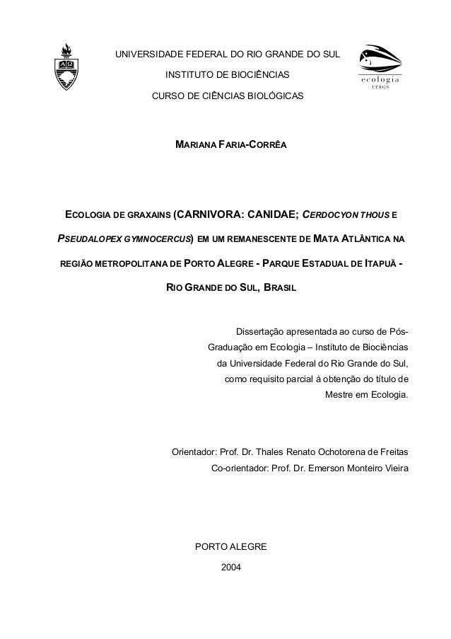 UNIVERSIDADE FEDERAL DO RIO GRANDE DO SUL INSTITUTO DE BIOCIÊNCIAS CURSO DE CIÊNCIAS BIOLÓGICAS MARIANA FARIA-CORRÊA ECOLO...