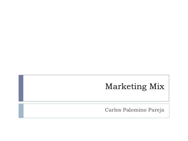 Marketing Mix Carlos Palomino Pareja