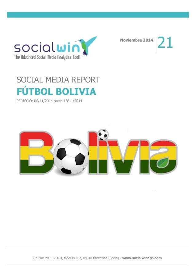C/ Llacuna 162-164, módulo 102, 08018 Barcelona (Spain) - www.socialwinapp.com SOCIAL MEDIA REPORT FÚTBOL BOLIVIA PERIODO:...