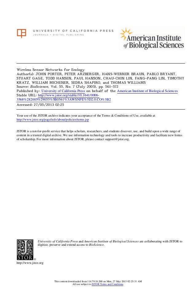 Wireless Sensor Networks for EcologyAuthor(s): JOHN PORTER, PETER ARZBERGER, HANS-WERNER BRAUN, PABLO BRYANT,STUART GAGE, ...
