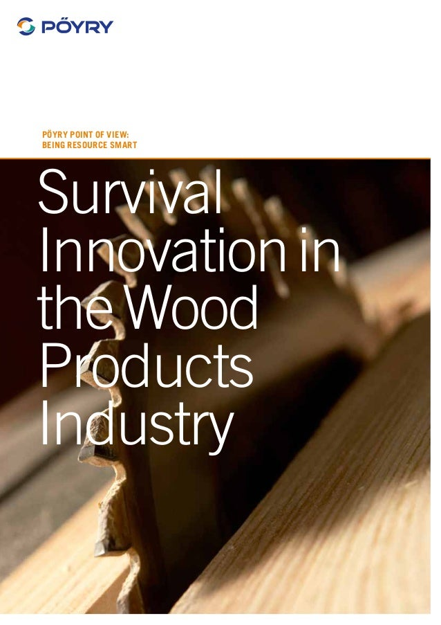 Poyry Survival Innovations In The Wood Products Web