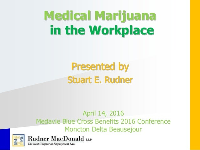 medical marijuana in the workplace Marijuana use and its impact on workplace safety and productivity despite the safety and productivity risks associated with including medical marijuana, at work.