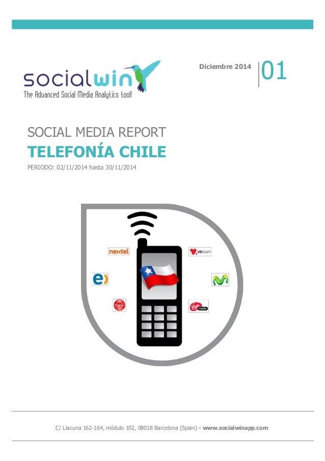 C/ Llacuna 162-164, módulo 102, 08018 Barcelona (Spain) - www.socialwinapp.com SOCIAL MEDIA REPORT TELEFONÍA CHILE PERIODO...