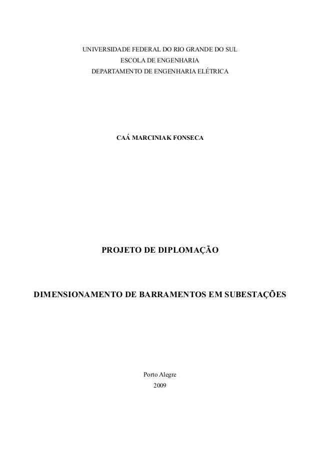 UNIVERSIDADE FEDERAL DO RIO GRANDE DO SUL ESCOLA DE ENGENHARIA DEPARTAMENTO DE ENGENHARIA ELÉTRICA CAÁ MARCINIAK FONSECA P...