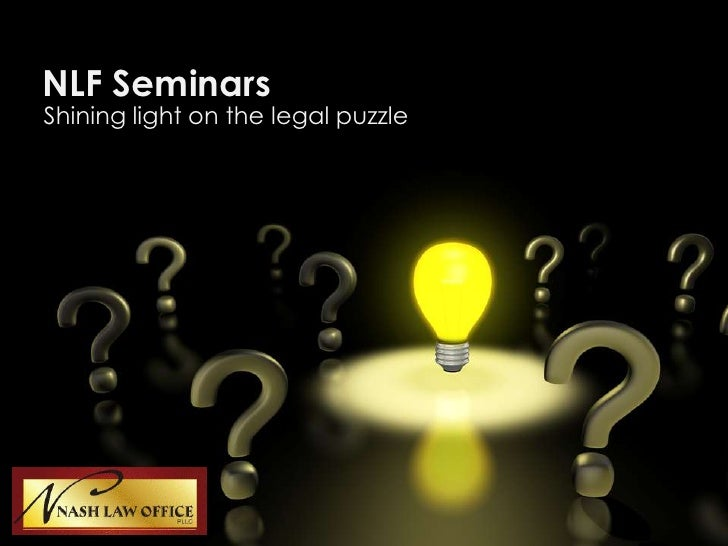 NLF Seminars<br />Shining light on the legal puzzle<br />