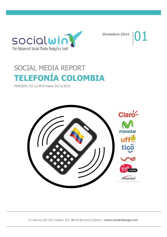 C/ Llacuna 162-164, módulo 102, 08018 Barcelona (Spain) - www.socialwinapp.com SOCIAL MEDIA REPORT TELEFONÍA COLOMBIA PERI...