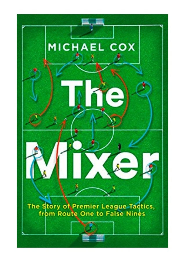 The Mixer PDF - Michael Cox - The Story of Premier League