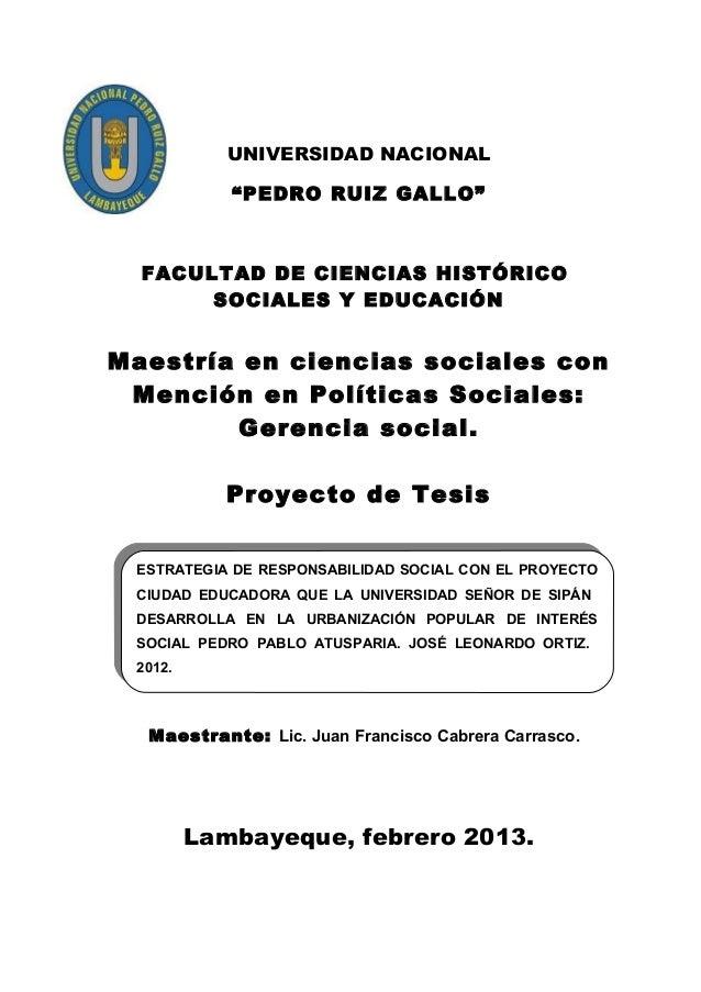 """UNIVERSIDAD NACIONAL """"PEDRO RUIZ GALLO""""  FACULTAD DE CIENCIAS HISTÓRICO SOCIALES Y EDUCACIÓN  Maestría en ciencias sociale..."""