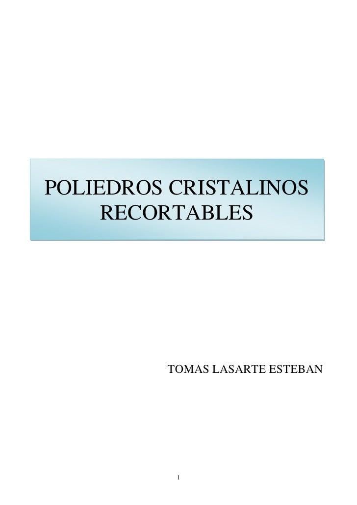 POLIEDROS CRISTALINOS      RECORTABLES              TOMAS LASARTE ESTEBAN               1