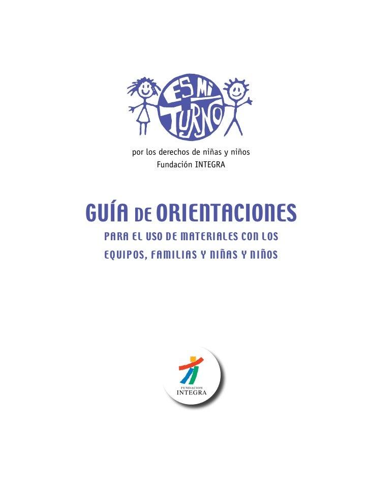 GUÍA DE ORIENTACIONES PARA EL USO DE MATERIALES CON LOS EQ UIPO S , FAMI LI AS Y N I Ñ AS Y N I Ñ O S