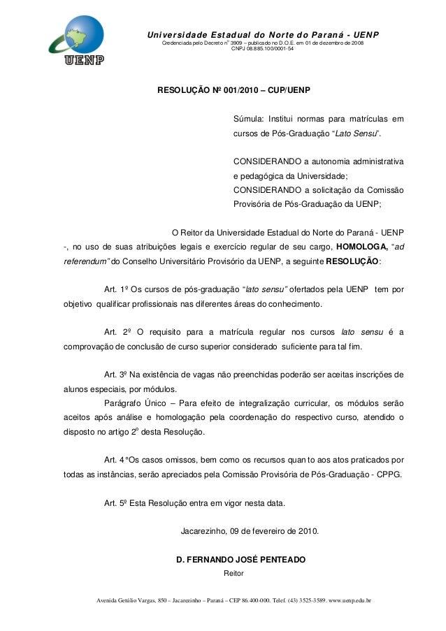 Avenida Getúlio Vargas, 850 – Jacarezinho – Paraná – CEP 86.400-000. Telef. (43) 3525-3589. www.uenp.edu.br Universidade E...