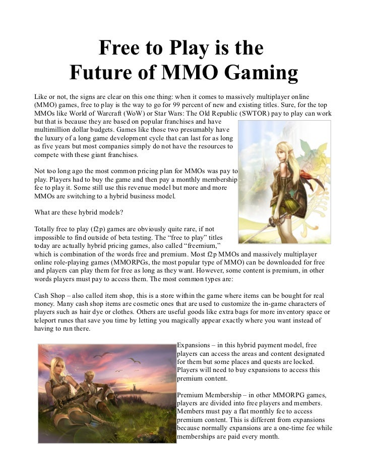 Free to Play is the            Future of MMO GamingLike or not, the signs are clear on this one thing: when it comes to ma...