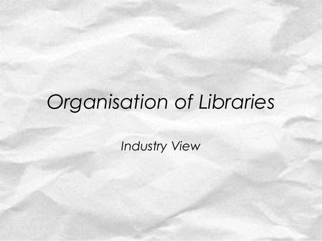 Organisation of Libraries        Industry View