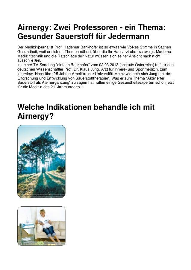 Airnergy: Zwei Professoren - ein Thema: Gesunder Sauerstoff für Jedermann Der Medizinjournalist Prof. Hademar Bankhofer is...