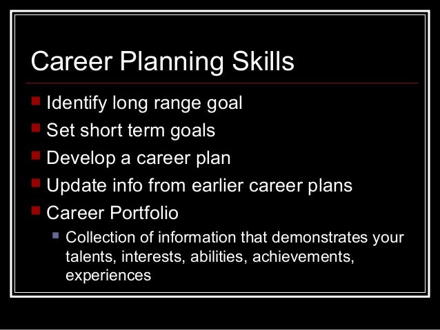 identifying long term career goals Your short and long-term goals, along with your personal circumstances should be considered when making a career transition whether considering an internal or external career change, review the benefits and consequences of the decision.
