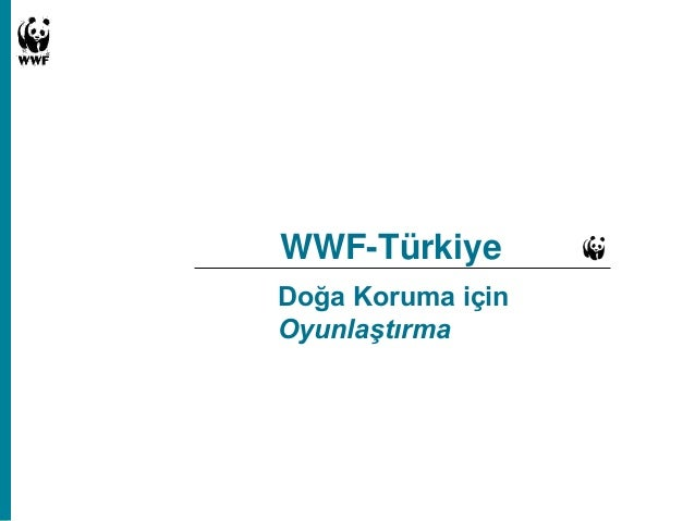 WWF-Türkiye Doğa Koruma için Oyunlaştırma