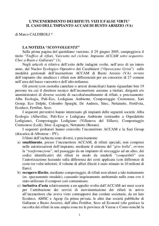 1 L'INCENERIMENTO DEI RIFIUTI: VIZI E FALSE VIRTU' IL CASO DELL'IMPIANTO ACCAM DI BUSTO ARSIZIO (VA) di Marco CALDIROLI * ...