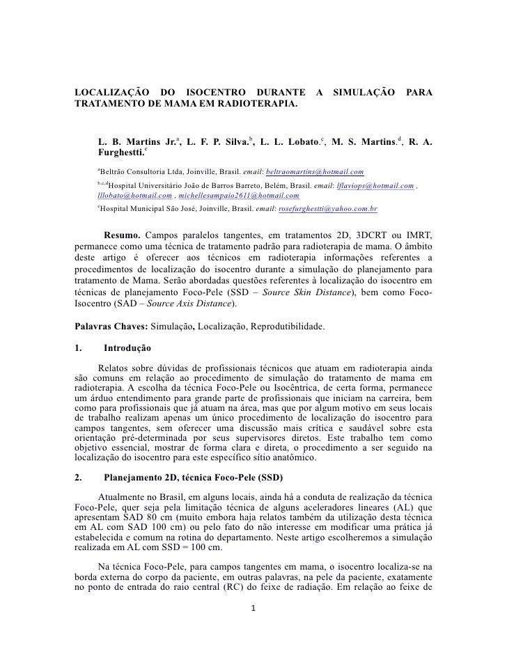 LOCALIZAÇÃO DO ISOCENTRO DURANTE                                        A    SIMULAÇÃO           PARATRATAMENTO DE MAMA EM...