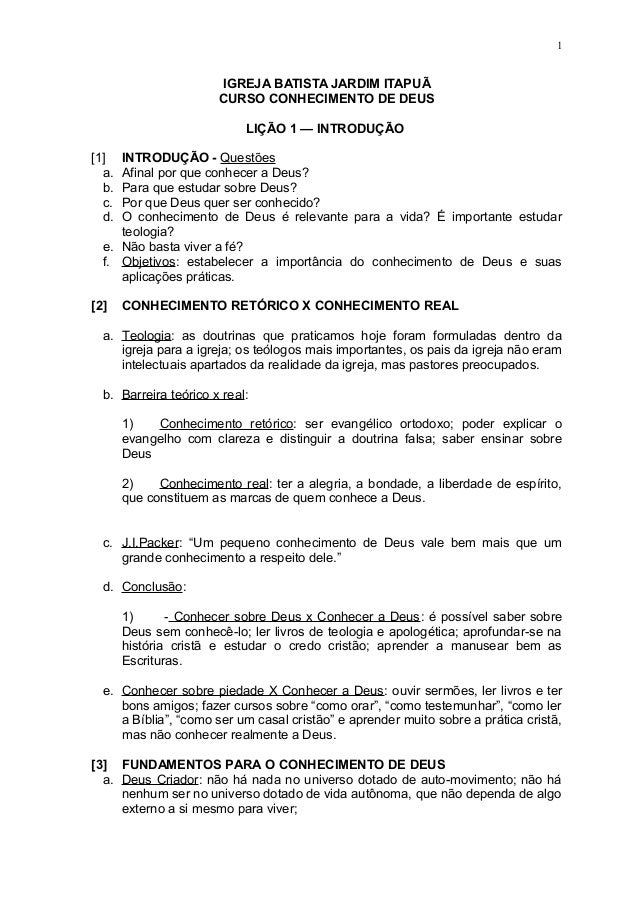 IGREJA BATISTA JARDIM ITAPUÃCURSO CONHECIMENTO DE DEUSLIÇÃO 1 — INTRODUÇÃO[1] INTRODUÇÃO - Questõesa. Afinal por que conhe...