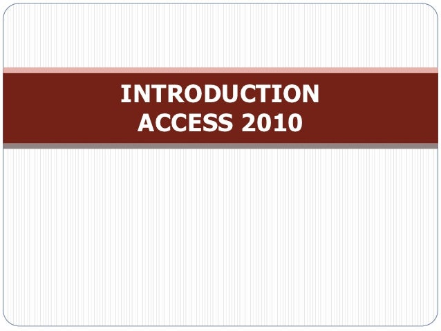 INTRODUCTION ACCESS 2010