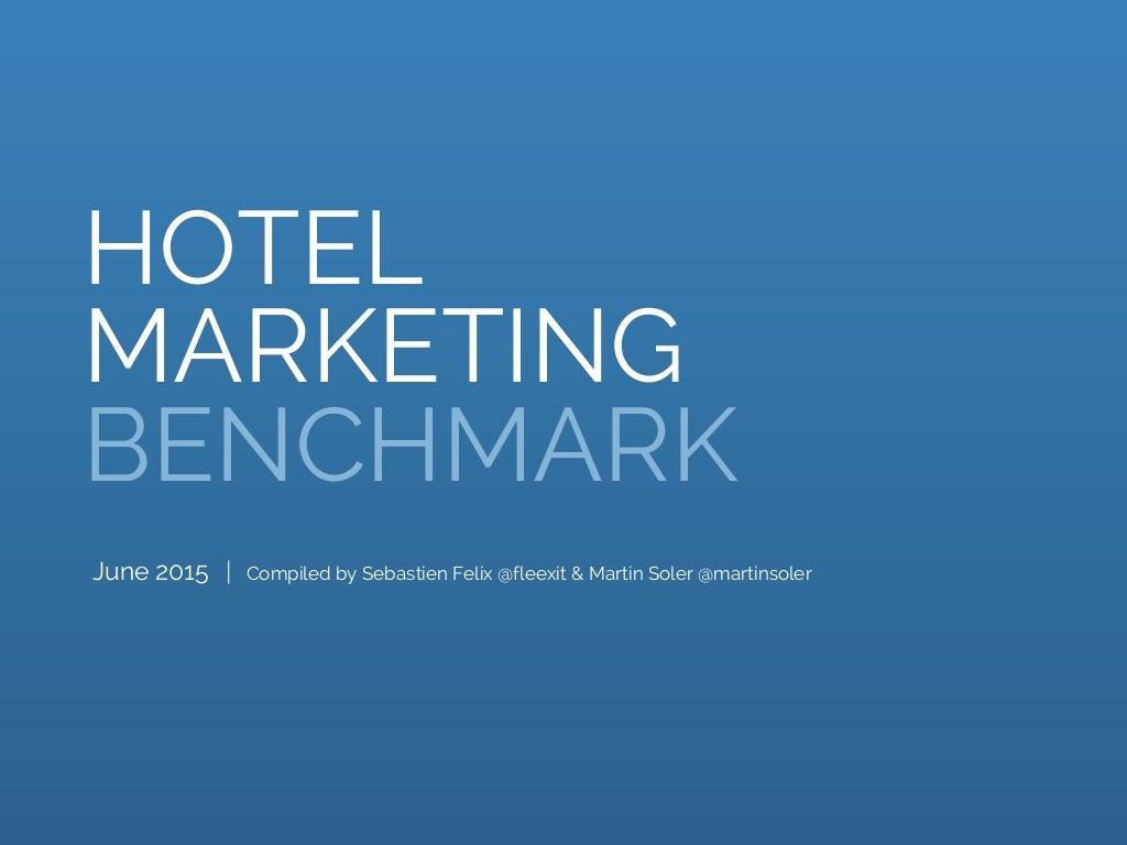 Hotel Marketing Benchmark - June 2015