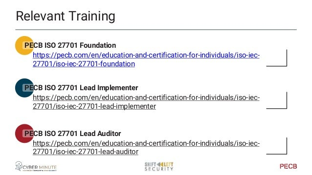 Relevant Training PECB ISO 27001 https://pecb.com/en/education-and-certification-for-individuals/iso-iec-27001 Lead Implem...