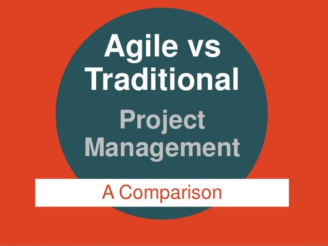 Agile versus traditional project management for Project management vs agile