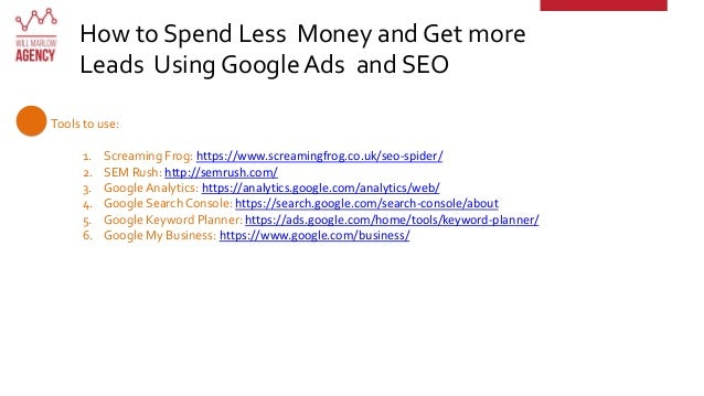 How to Spend Less Money and Get more Leads Using Google Ads and SEO Tools to use: 1. Screaming Frog: https://www.screaming...