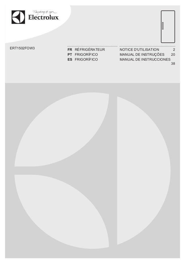 ERT1502FOW3 FR RÉFRIGÉRATEUR NOTICE D'UTILISATION 2 PT FRIGORÍFICO MANUAL DE INSTRUÇÕES 20 ES FRIGORÍFICO MANUAL DE INSTRU...