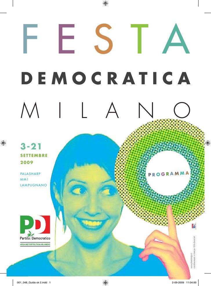 F E S TA   DEMOCRATICA    M I L A N O   3-21   SETTEMBRE   2009    PALASHARP                 PROGRAMMA   MM1   LAMPUGNANO ...