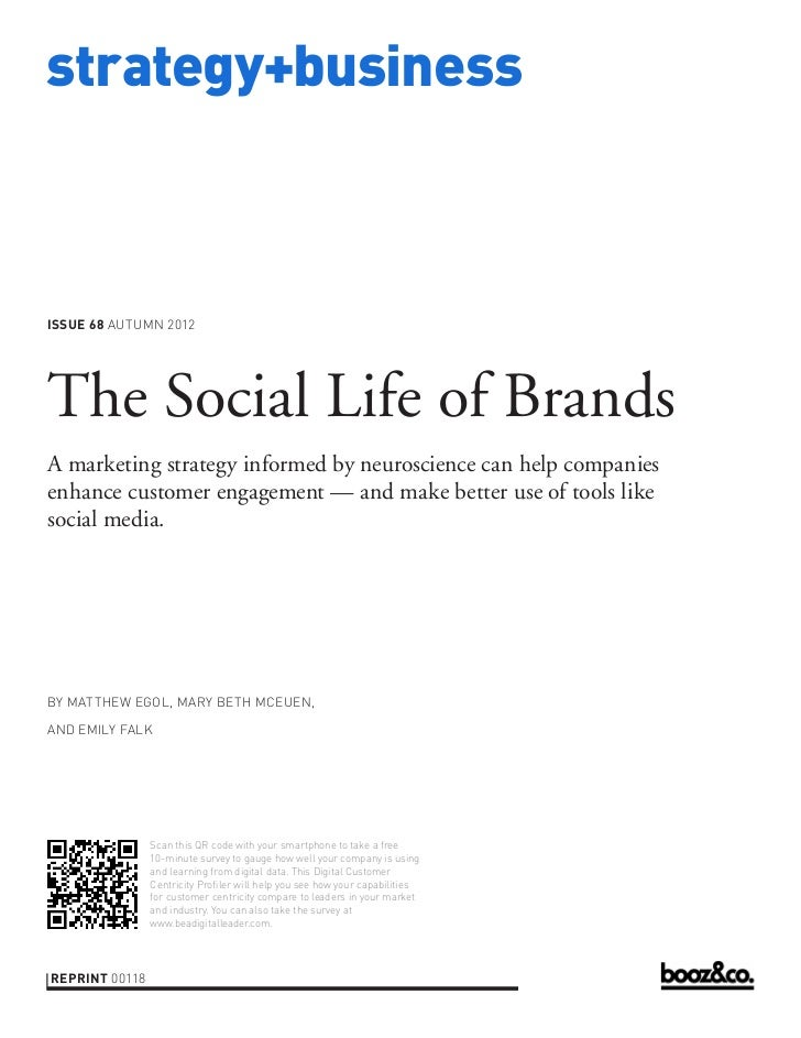 strategy+businessISSUE 68 AUTUMN 2012The Social Life of BrandsA marketing strategy informed by neuroscience can help compa...