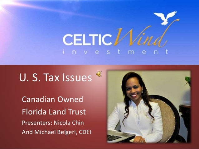 US Tax Issues for Canadian Owned Florida Land Trust
