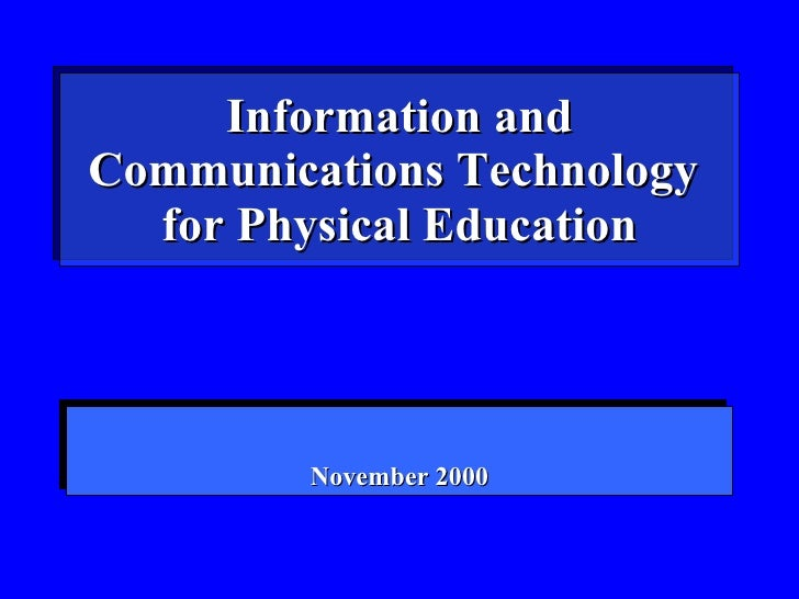 Information and Communications Technology   for Physical Education              November 2000