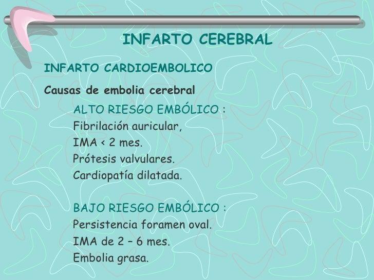 INFARTO CEREBRAL05. INFARTO DE ETIOLOGIA INDETERMINADA- Infarto cerebral de tamaño medio o grande- Habitualmente, cortical...