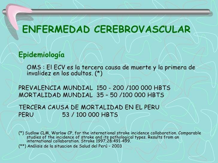 ENFERMEDAD CEREBROVASCULAREpidemiología    OMS : El ECV es la tercera causa de muerte y la primera de    invalidez en los ...