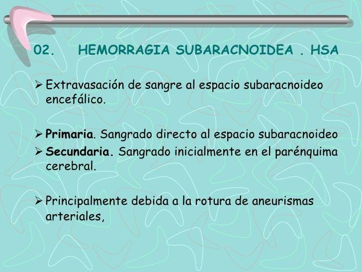 CLASIFICACIÓN SEGÚN LA TC DE HAS    O CLASIFICACIÓN DE FISHER  GRADO      DISPOSICIÓN DE LA SANGRE          No HAS    I   ...