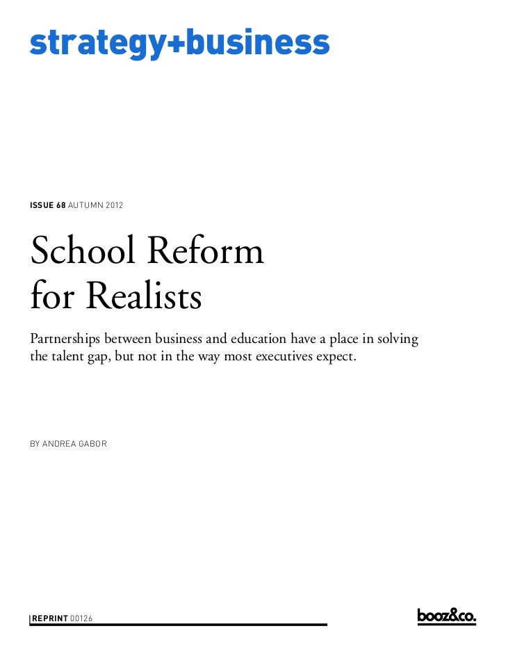 strategy+businessissue 68 AUTUMN 2012School Reformfor RealistsPartnerships between business and education have a place in ...
