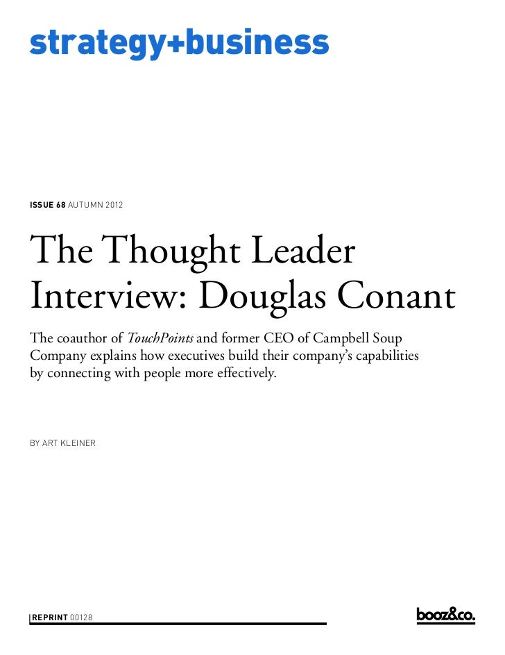 strategy+businessissue 68 AUTUMN 2012The Thought LeaderInterview: Douglas ConantThe coauthor of TouchPoints and former CEO...